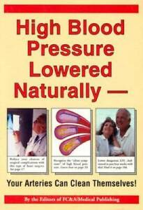 High Blood Pressure Lowered Naturally: Your Arteries Can Clea - VERY GOOD