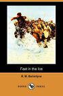 Fast in the Ice (Dodo Press) by Robert Michael Ballantyne (Paperback / softback, 2007)