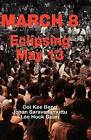 March 8: Eclipsing May 13 by Lee Hock Guan, Ooi Kee Beng, Johan Saravanamuttu (Paperback, 2008)
