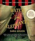 Water for Elephants by Sara Gruen (CD-Audio, 2006)