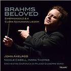 Brahms Beloved: Symphonies 2 & 4 (2013)