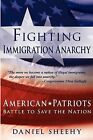 Fighting Immigration Anarchy by Daniel Sheehy (Paperback / softback, 2009)
