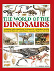 The World of the Dinosaurs: An Exciting Guide to Prehistoric Creatures, with 350 Fabulous Detailed Drawings of Dinosaurs and Beasts and the Places They Lived by Dougal Dixon (Paperback, 2013)