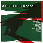 My Heart Has a Wish That You Would Not Go by Aereogramme (CD, Feb-2007, Sonic Unyon)