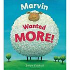 Marvin Wanted More! by Joseph Theobald (Paperback, 2014)