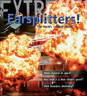 Extreme Science: Earsplitters!: The World's Loudest Noises by Steve Parker (Paperback, 2009)