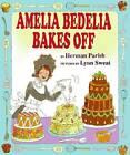 Amelia Bedelia Bakes Off by Herman Parish (Hardback, 2010)