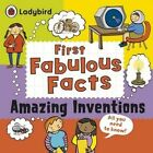 Amazing Inventions: Ladybird First Fabulous Facts by Penguin Books Ltd (Paperback, 2015)