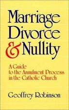 Marriage Divorce and Nullity: A Guide to the Annulment Process in the -ExLibrary