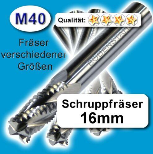Schruppfräser 16mm Z=4 für Edelstahl Alu Messing Kunstst M40 hochlegiert