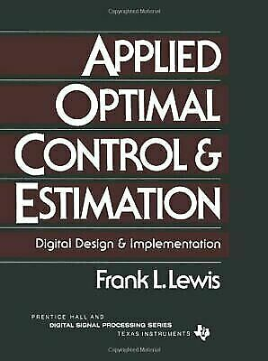 Applied Optimal Control and Estimation : Digital Design and Implementation