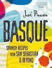 Basque: Spanish Recipes from San Sebastian & Beyond by Jose Pizarro (Hardback, 2016)