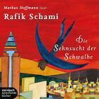 Die Sehnsucht der Schwalbe. 6 CDs von Rafik Schami (2008)