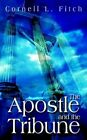 Apostle and The Tribune 9781410767998 by Cornell L. Fitch Paperback