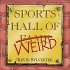 Sports Hall of Weird 9781553376354 by Kevin Sylvester Paperback