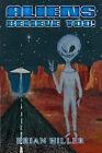 Aliens Believe Too! by Brian Hiller (Paperback, 2007)