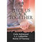 Piece Us Back Together by Raine O'Tierney (Paperback, 2015)