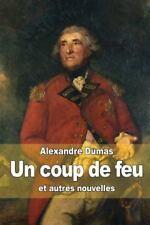 Un Coup de Feu : Et Autres Nouvelles by Alexandre Dumas (2014, Paperback)