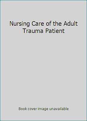 Nursing Care of the Adult Trauma Patient by Harmon, Annette Remington