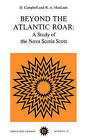 Beyond the Atlantic Roar: A Study of the Nova Scotia Scots by D. Campbell, R.A. Maclean (Paperback, 1974)