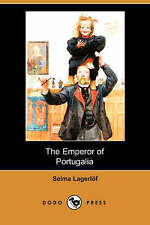 NEW The Emperor of Portugalia (Dodo Press) by Selma Lagerlof