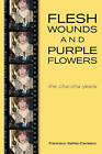 Flesh Wounds and Purple Flowers by Francisco Ibanez-Carrasco (Paperback, 2001)