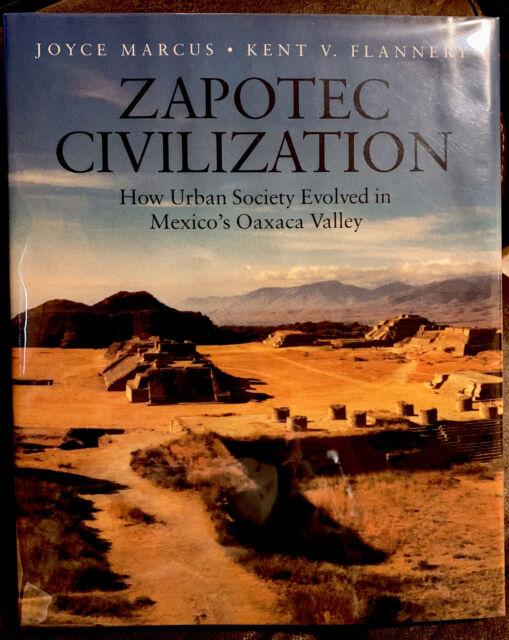 Zapotec Civilization : How Urban Society Evolved in Mexico's Oaxaca Valley