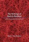 The Writings of Mark & Matthew  : A New Translation from the Greek by Nita L Van Fosson (Hardback, 2012)