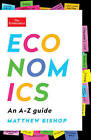 Economics: An A-Z Guide by The Economist, Matthew Bishop (Paperback / softback, 2016)