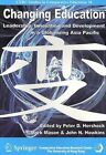 Changing Education: Leadership, Innovation and Development in a Globalizing Asia Pacific by Hong Kong University Press (Paperback, 2007)