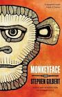 Monkeyface by Stephen Gilbert (Paperback / softback, 2014)