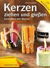 Kerzen ziehen und gießen von Klaus Nowottnick (2012, Gebundene Ausgabe)