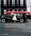 William Helburn: Seventh and Madison by William Helburn, Robert Lilly, Lois Allen Lilly (Hardback, 2014)