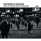 You've Been Watching Me * by Tim Berne's Snakeoil/Tim Berne (CD, Apr-2015, ECM)