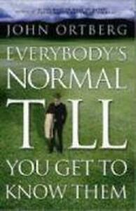Everybody-039-s-Normal-Jusqu-039-A-Vous-Obtenez-To-Know-Les-par-John-Ortberg-Bon-Book
