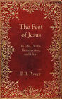 The Feet of Jesus by Philip Bennett Power (Paperback, 2007)