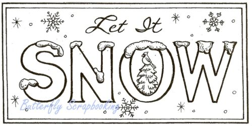LET IT SNOW Wood Mounted Rubber Stamp NORTHWOODS O10174 New