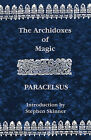 The Archidoxes of Magic by Paracelsus (Paperback, 2004)