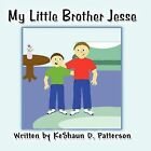 My Little Brother Jesse by Keshaun D Patterson (Paperback / softback, 2011)