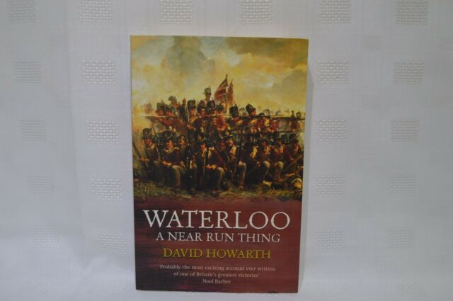 Waterloo: A Near Run Thing by David Howarth (Paperback, 2003) (xc)