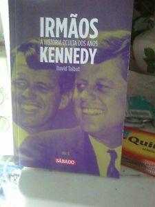 Brothers-The-Hidden-History-of-the-Kennedy-Years-David-Talbot-portugal-editon