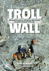 Troll Wall: The Untold Story of the British First Ascent of Europe's Tallest Rock Face by Tony Howard (Hardback, 2011)