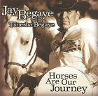 Horses Are Our Journey * by Jay Begaye/Tiinesha Begaye (CD, Jul-2010, Canyon)