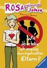 Rosas schlimmste Jahre 05. Wie überlebe ich meine durchgeknallten Eltern? von Francine Oomen (2013, Taschenbuch)