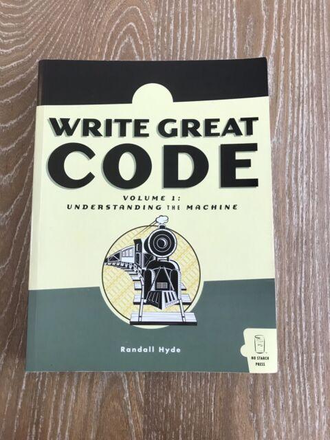 Randall Hyde - Write Great Code Volume 1 Understanding The Machine