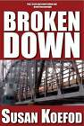 Broken Down by Susan Koefod (Paperback / softback, 2012)