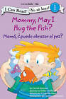 Mommy, May I Hug the Fish?/Mama: 'Puedo Abrazar Al Pez?: Biblical Values by Crystal Bowman (Paperback, 2009)