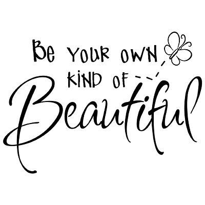 BE YOUR OWN KIND OF BEAUTIFUL QUOTE VINYL WALL DECAL STICKER ART