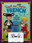Teach Me Even More... French: 21 Songs to Sing with Pen Pals by Judy Mahoney (Mixed media product, 1995)