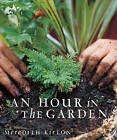 An Hour in the Garden by Meredith Kirton (Paperback, 2006)